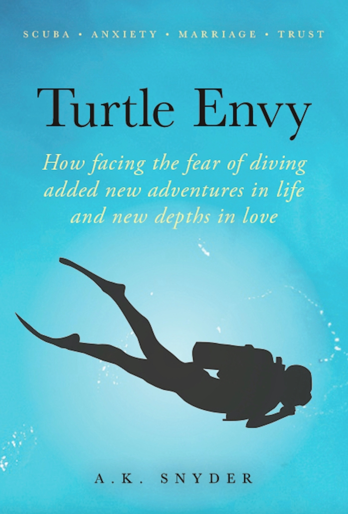 Turtle Envy: How facing the fear of diving added new adventures in life and new depths in love